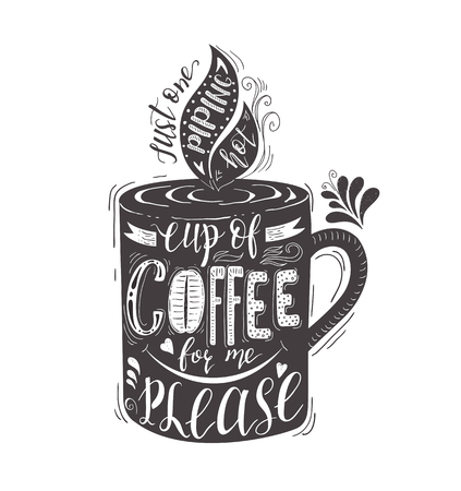 Quote for coffee . Vector hand-drawn lettering on cup . Decoration for prints , posters, menu design and invitation . Calligraphic , typographic design.