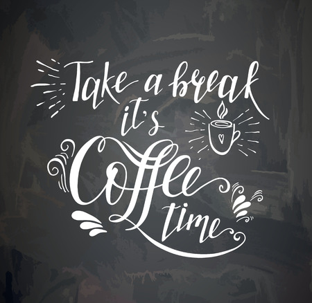 style: Coffee quote on the chalk board. Vector hand-drawn lettering for prints , posters, menu design and invitation .