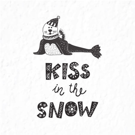 Funny seal. Winter postcard with quote and phrase. Hand drawn lettering with decorative elements. Scandinavian style. Nursery art. Illustration