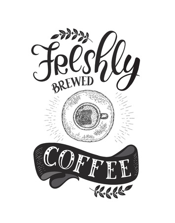 Banner with Coffee quotes . Vector hand-drawn lettering . Decoration for restaurant and bar. Calligraphic and typographic design. Coffee cup. Illustration