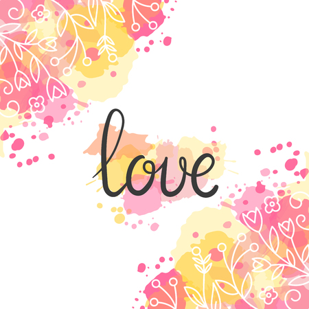 Love card. Hand drawn lettering design. Floral greeting card with paint splashes. Lovely poster. Flowers in line art style. Vector illustration. Moder calligraphy. Illustration