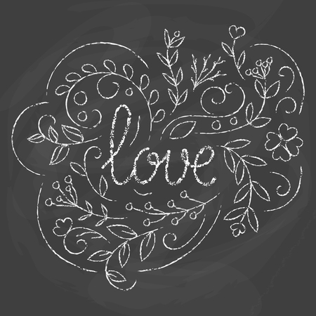 ecard: Love card. Hand drawn lettering design. Chalk board background. Romantic ecard. Floral greeting card. Lovely poster. Vector illustration. Moder calligraphy.