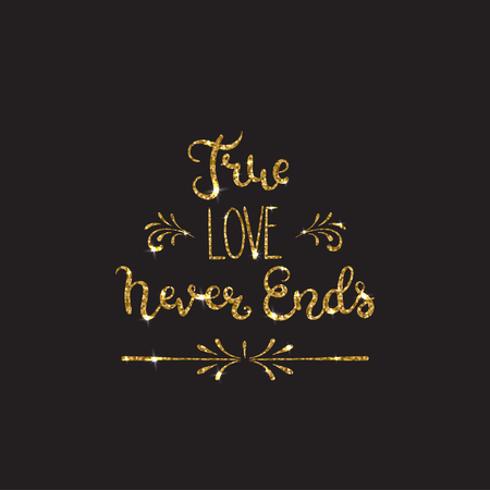 Love text. Romantic lettering with glitter. Golden text with sparkles. Poster, background for valentine day. Vector illustration for print. True love never ends