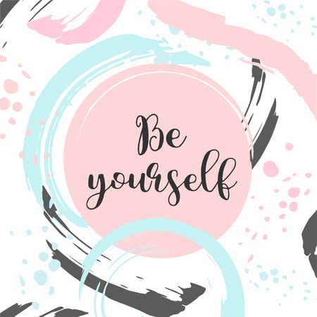 Be yourself text Cute card with motivational slogan Pop style trendy pastel poster. Design print for t shirt, pin label, badges, sticker, greeting card, banner.
