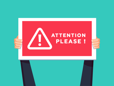 Attention please concept vector illustration of important announcement. Flat human hands hold caution red sign and banners to pay attention and be careful on green background.