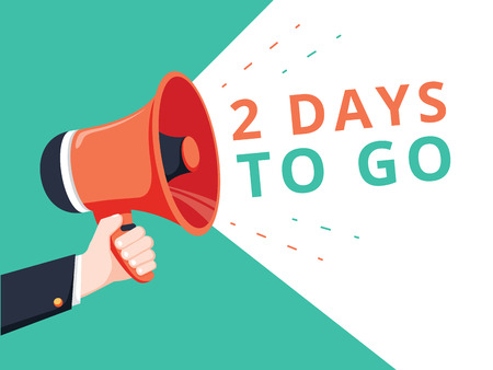 Male hand holding megaphone with 2 days to go speech bubble. Loudspeaker. Banner for business, marketing and advertising. Vector illustration. Business commercial ad for sale concept. Stock Illustratie