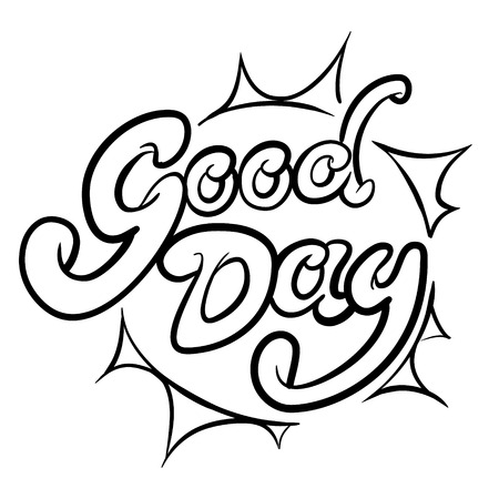 good day: Good day monochrome typographic composition, vector design