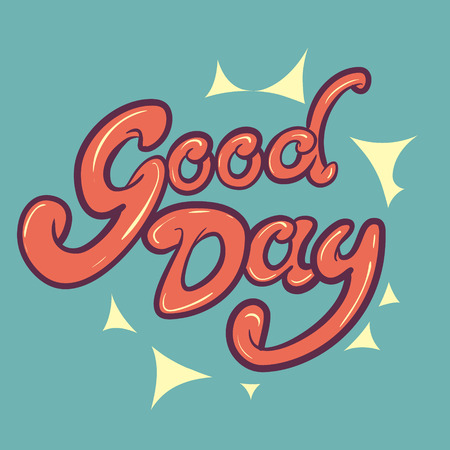 good day: Good day lettering, vector typographic  round composition Illustration