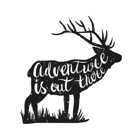 there: Vector illustration with deer silhouette and hand-drawn lettering. Adventure is out there.