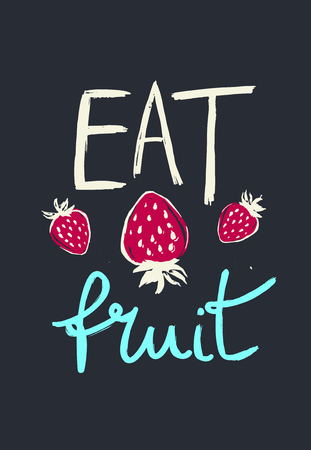 Poster with hand drawn strawberry and text. Eat fruits.