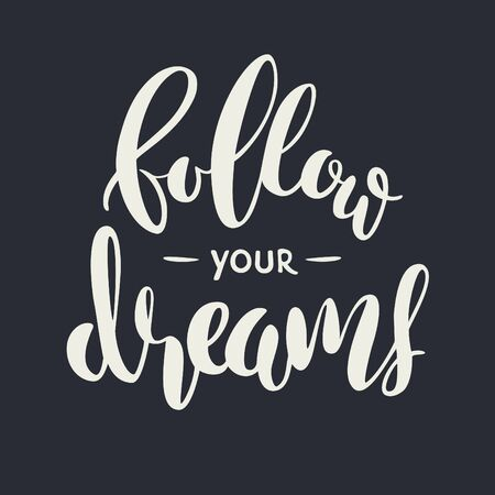 Follow your dreams. Inspiring text handwritten on black background. Vector retro design template. Blackboard illustration  イラスト・ベクター素材