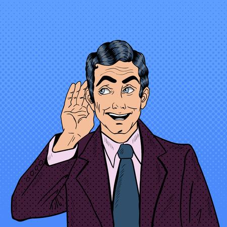 listening ear: Pop Art Business Man Listening and Hold his Hand Near Ear. Vector illustration