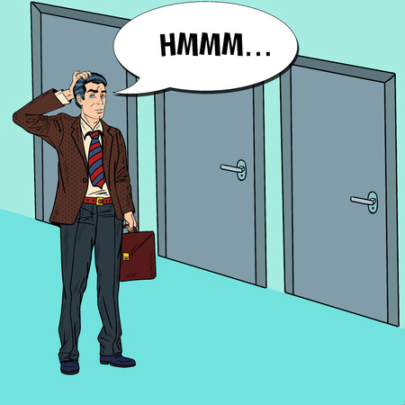 choosing: Pop Art Doubtful Businessman Choosing the Right Door. Vector illustration