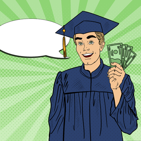 graduated: Pop Art Happy Graduated Student with Money. Financial Aid. Vector illustration