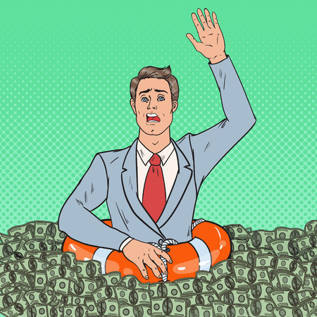 Pop Art Successful Man Sinking in Money. Businessman with Lifebuoy. Illustration