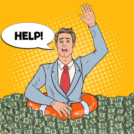 Pop Art Successful Man Sinking in Money. Businessman with Lifebuoy Asking for Help.