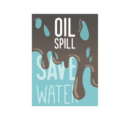 Save the Earth Poster, Banner, Advertising Flyer. World environment day. Oil Spill Save the Water Concept. Vector illustration  イラスト・ベクター素材
