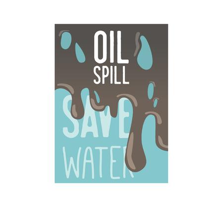 Salvar el cartel de la tierra, pancarta, folleto publicitario. Día Mundial del Medio Ambiente. Derrame de petróleo Ahorre el concepto de agua. Ilustración vectorial Ilustración de vector