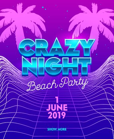 Crazy Night Beach Party Banner with Typography on Synthwave Neon Grid Futuristic Background with Palm Trees. Club Party Poster, Flyer Design. Social Media Content Decoration Promo. Vector Illustration Illustration
