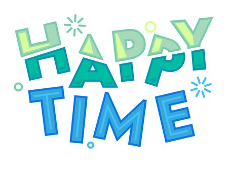 Happy Time Colorful Typography, Label or Badge. Template for Greeting Card, Poster, Banner and T-shirt Design. Sticker, Lettering, Creative Graphic Message, Quote Cartoon Vector Illustration