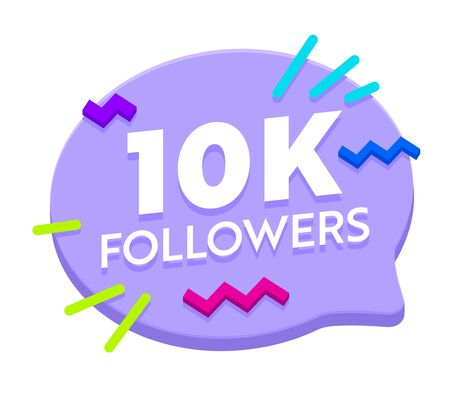 10k Followers Post Banner in Speech Bubble Shape with Decoration in Memphis Style. 10000 Subscribers Congratulation Icon, Template for Social Media Networks. Cartoon Flat Vector Illustration 일러스트