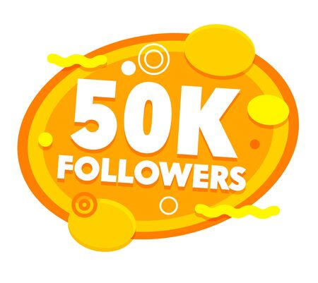 50K Followers Congratulating Image, Net Friends Likes, Yellow Round Bubbles Abstract Celebrating Picture Congrats for Web Page, Banner, Presentation, Social Media, Cartoon Flat Vector Illustration