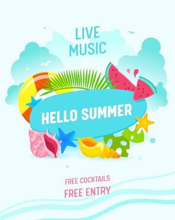 Hello Summer Banner, Live Music Flyer, Invitation, Summertime Items Palm Leaves, Starfish, Lifebuoy, Watermelon Pieces and Colorful Shells. Greeting Card, Beach Party Cartoon Flat Vector Illustration