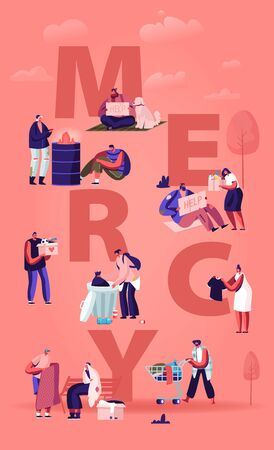 Mercy Concept. Tiny Male and Female Characters Doing Kind Deals Help to Poor and Homeless People, Giving Donation to Beggars. Humanity Poster Banner Flyer Brochure. Cartoon Flat Vector Illustration Ilustração
