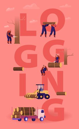 Logging Concept. Lumberjacks Cutting Trees and Wooden Logs Using Chainsaw and Loading for Transportation. Lumber Workers with Equipment Poster Banner Flyer Brochure. Cartoon Flat Vector Illustration