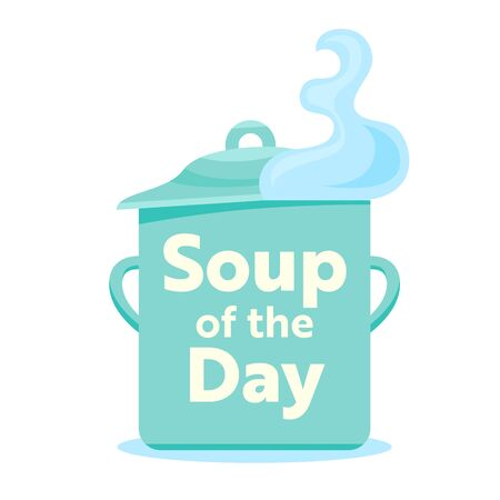 Soup of the Day Concept. Steaming Pan Isolated on White Background Creative Badge or Sticker for Poster Banner Flyer or Brochure Design. Element for Menu Decoration, Cartoon Flat Vector Illustration Illusztráció