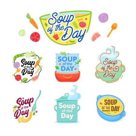 Soup of the Day Cooking Lettering Icons Set. Creative Collection of Badges Labels or Logo for Restaurant Menu or Cook Kitchen Classes, Cafe and Food Studio Stickers Cartoon Flat Vector Illustration 일러스트