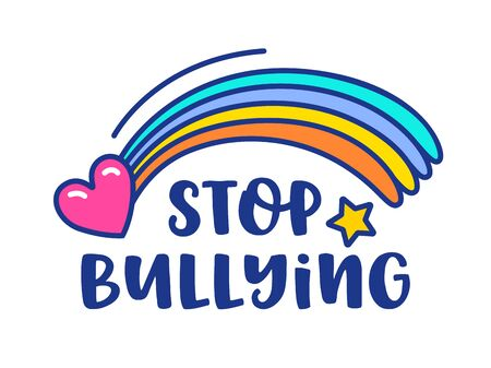 Stop Bullying Banner with Rainbow, Heart and Star Isolated on White background. Bully Free Zone Sign, Colorful Symbol for Internet Social Network and Online Teenage Society Cartoon Vector Illustration Vectores