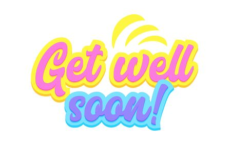 Get Well Soon Banner with Typography in Yellow, Pink and Blue Colors, Graphic Element Isolated on White Background. Motivation Icon, Aspirational Quote, Wish for Recovery. Cartoon Vector Illustration Stockfoto - 143381921