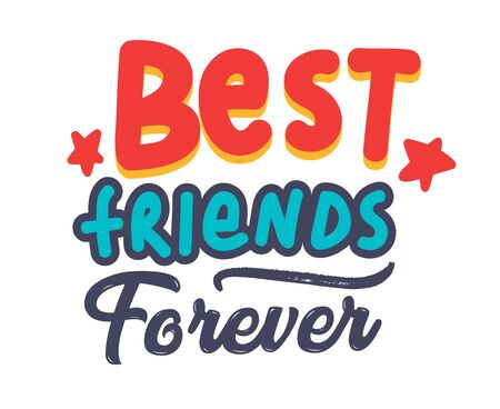 Best Friends Forever Banner or Poster with Typography. Bff Concept for Friendship International Day, School Sticker, T-shirt Print or Badge with Quote Isolated on White Background. Vector Illustration