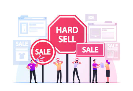 Hard Sell. Promoter Characters Use Policy or Technique of Aggressive Salesmanship and Advertising Pressing Customers