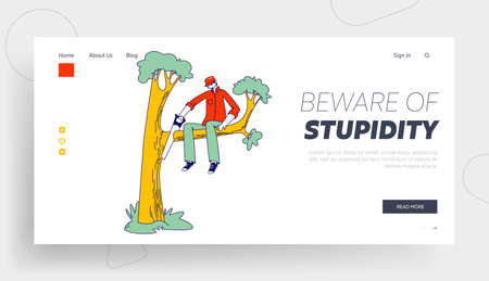 Stupidity, Foolishness Landing Page Template. Stupid Male Character Sawing Off the Tree Branch He is Sitting on, Mistake