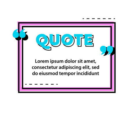 Quote Frame or Creative Poster, Banner with Place for Message, Excerpt or Note. Simple Style Speech Bubble Box Template