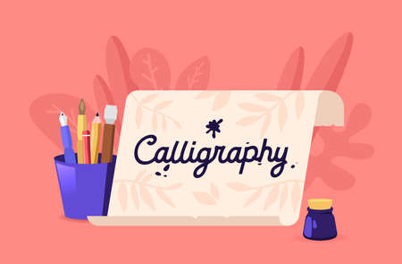 Calligraphy or Lettering. Scroll and Instruments and Tools, Pens, Quills and Inkwell for Writings. Creative Hobby