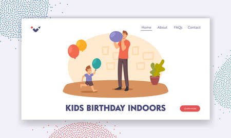 Kids Birthday Indoors Landing Page Template. Happy Father and Son Characters Blow Balloons. Family Decorate Room