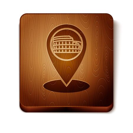 Brown Map pointer with Coliseum in Rome, Italy icon isolated on white background. Colosseum sign. Symbol of Ancient Rome, gladiator fights. Wooden square button. Vector Illustration