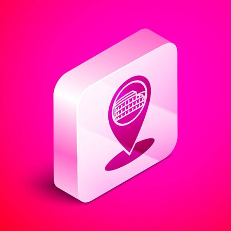 Isometric Map pointer with Coliseum in Rome, Italy icon isolated on pink background. Colosseum sign. Symbol of Ancient Rome, gladiator fights. Silver square button. Vector Illustration