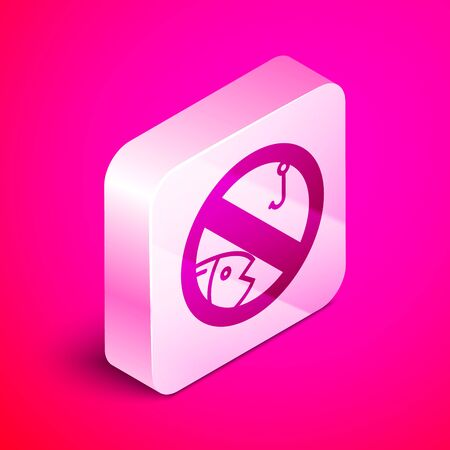 Isometric No fishing icon isolated on pink background. Prohibition sign. Silver square button. Vector Illustration