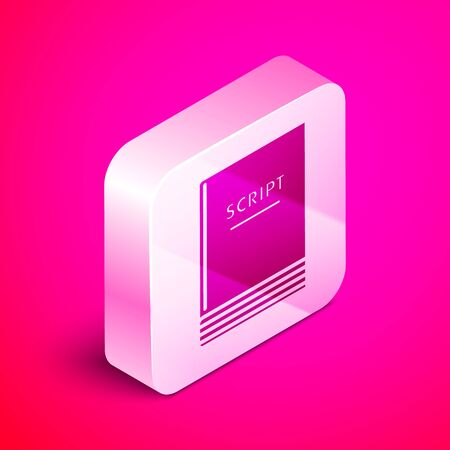 Isometric Scenario icon isolated on pink background. Script reading concept for art project, films, theaters. Silver square button. Vector Illustration