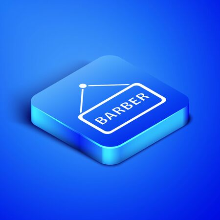 Isometric Barbershop icon isolated on blue background. Hairdresser icon or signboard. Blue square button. Vector Illustration