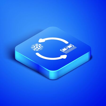 Isometric Casino chips exchange on stacks of dollars icon isolated on blue background. Blue square button. Vector Illustration