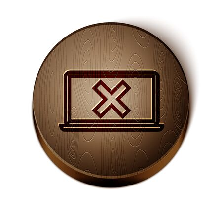 Brown line Laptop and cross mark on screen icon isolated on white background. Error window, exit button, cancel, 404 error page not found concept. Wooden circle button. Vector Illustration