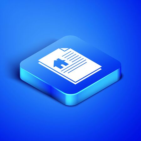 Isometric House contract icon isolated on blue background. Contract creation service, document formation, application form composition. Blue square button. Vector Illustration