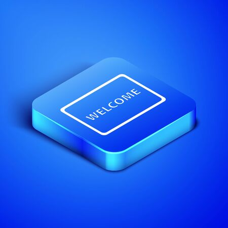 Isometric Doormat with the text Welcome icon isolated on blue background. Welcome mat sign. Blue square button. Vector Illustration