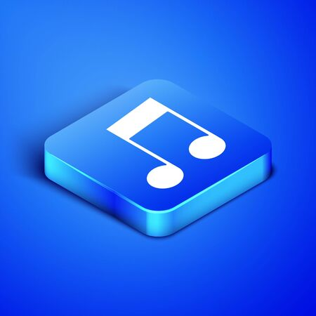 Isometric Music note, tone icon isolated on blue background. Blue square button. Vector Illustration