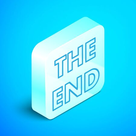 Isometric line The End handwritten inscription icon isolated on blue background. Closing movie frame. Movie ending screen. Silver square button. Vector Illustration